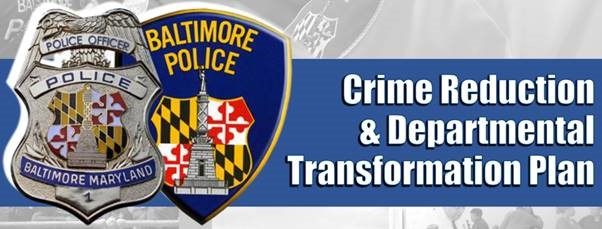 Baltimore Police Crime Reduction and Departmental Transformation Plan